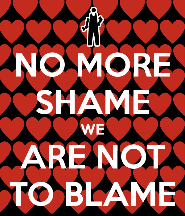 no-more-shame-we-are-not-to-blame